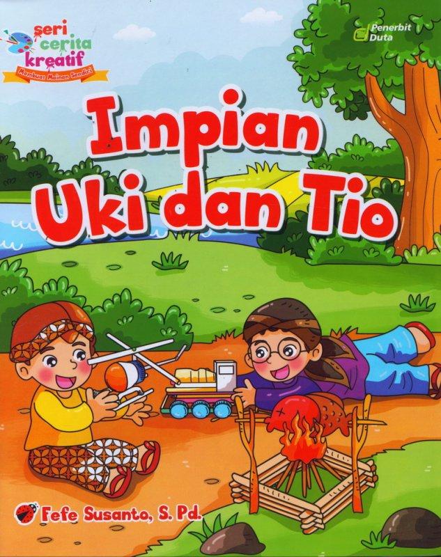 Cover Buku Seri Cerita Kreatif : Impian Uki dan Tio