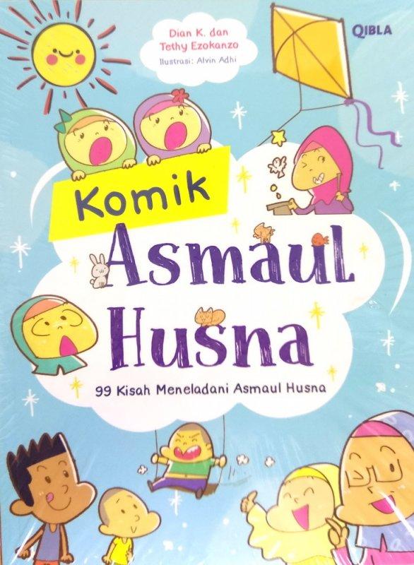 Cover Buku Komik Asmaul Husna : 99 Kisah Meneladani Asmaul Husna