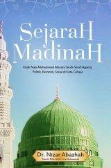 Sejarah Madinah: Kisah Nabi Muhammad Menata Sendi-Sendi Agama, Politik, Ekonomi, Sosial di Kota Cahay