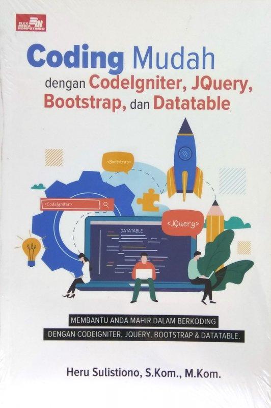 Cover Buku Coding Mudah dengan CodeIgniter, JQuery, Bootstrap, dan Datatable