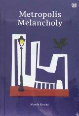 Metropolis Melancholy