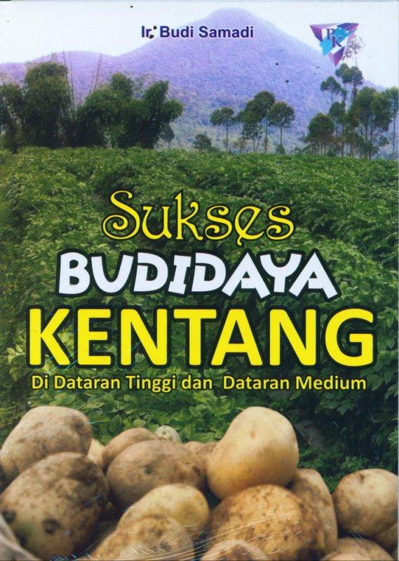 Cover Buku Sukses Budidaya KENTANG Di Dataran Tinggi dan Dataran Medium