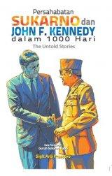 Persahabatan Sukarno dan John F. Kennedy dalam 1000 Hari: The Untold Stories