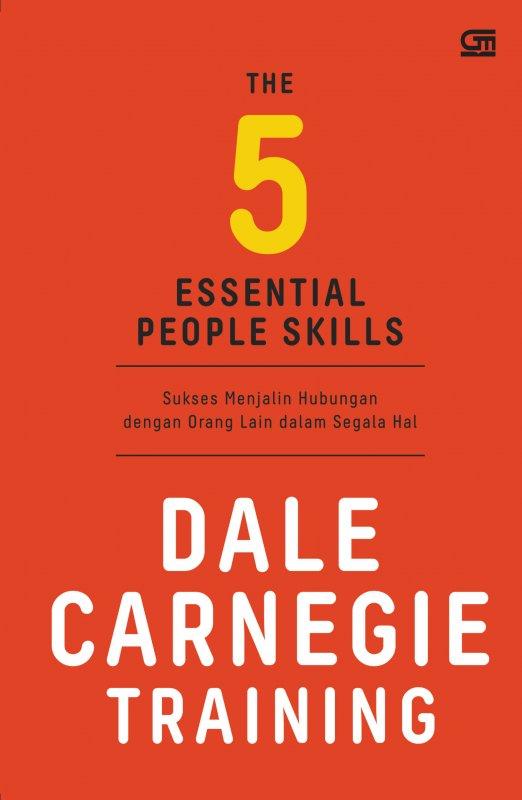 Cover Buku The 5 Essential People Skills - Sukses Menjalin Hubungan dengan orang lain dalam segala hal(Cover Baru)