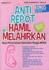 Anti Repot Hamil & Melahirkan