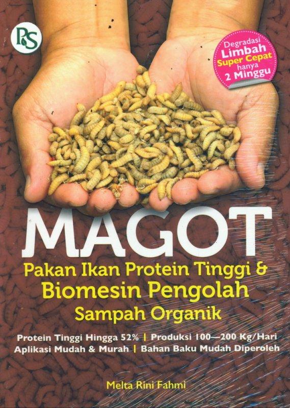 Cover Buku MAGOT: Pakan Ikan Protein Tinggi & Biomesin Pengolah Sampah Organik
