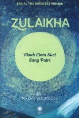 Zulaikha : Kisah Cinta Suci Sang Putri (Serial The Greatest Woman)