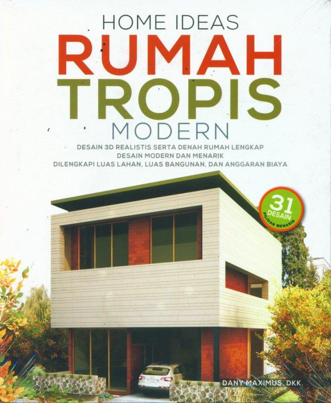 Cover Buku Home Ideas Rumah Tropis Modern