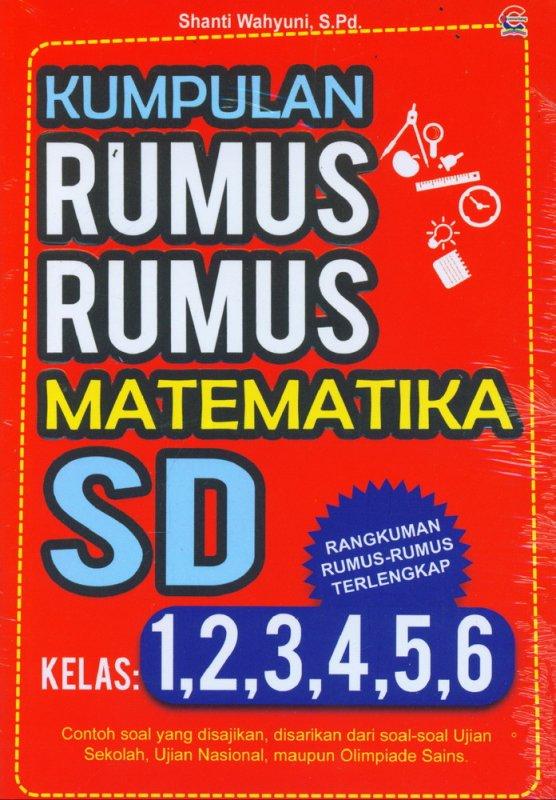 Buku Kumpulan Rumus Rumus Matematika Sd Kelas 1 2 3 4 5 6 Bukukita