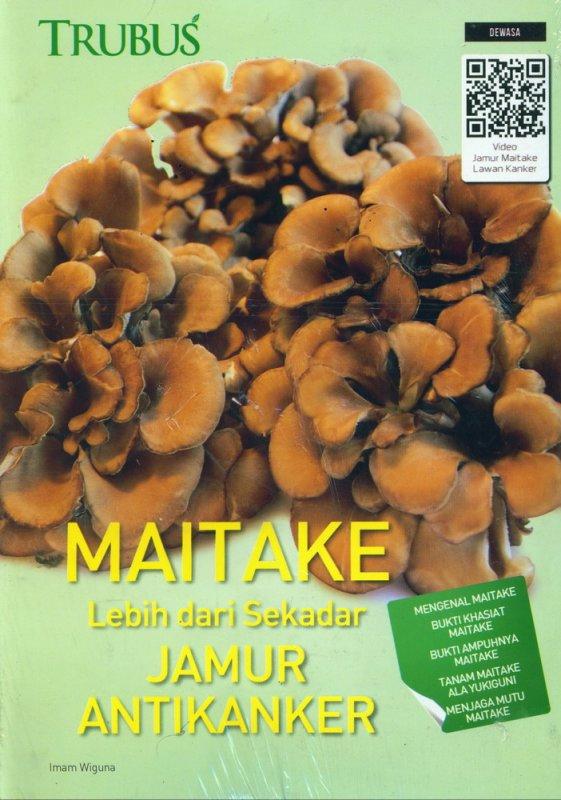 Cover Buku MAITAKE Lebih dari Sekadar JAMUR ANTIKANKER