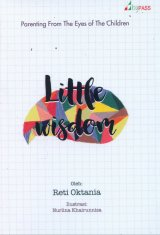 Little Wisdom : Parenting From The Eyes of The Children