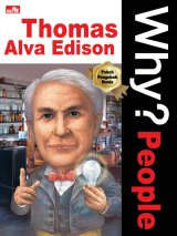 Why? People - Thomas Alva Edison (sang anak nakal namun jenius)