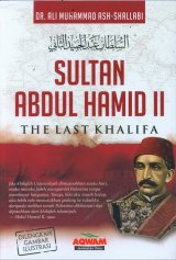 Sultan Abdul Hamid II - The Last Khalifa