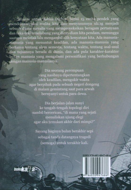 Cover Belakang Buku Malam Untuk Ashkii Dighin (Kumpulan Cerpen)
