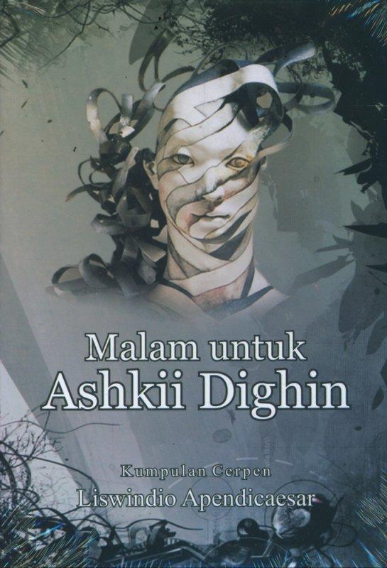 Cover Buku Malam Untuk Ashkii Dighin (Kumpulan Cerpen)