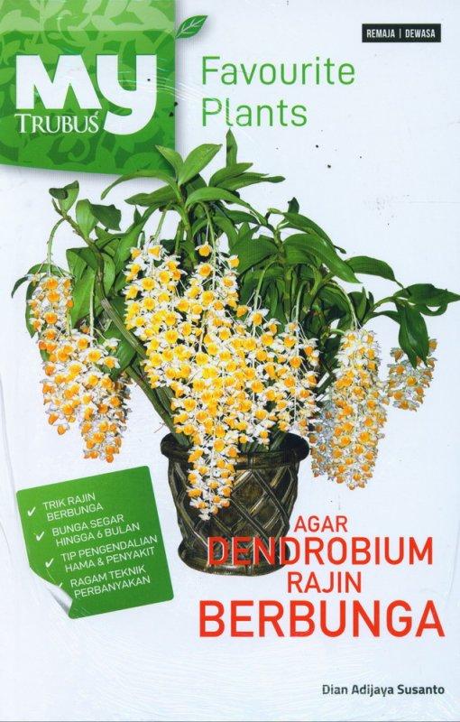 Cover Buku Agar Dendrobium Rajin Berbunga
