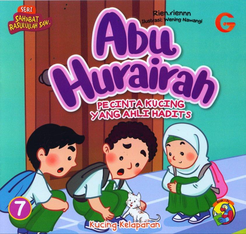 Cover Buku Seri Sahabat Rasulullah Saw. : Abu Hurairah - Pecinta Kucing Yang Ahli Hadits (Full Color)