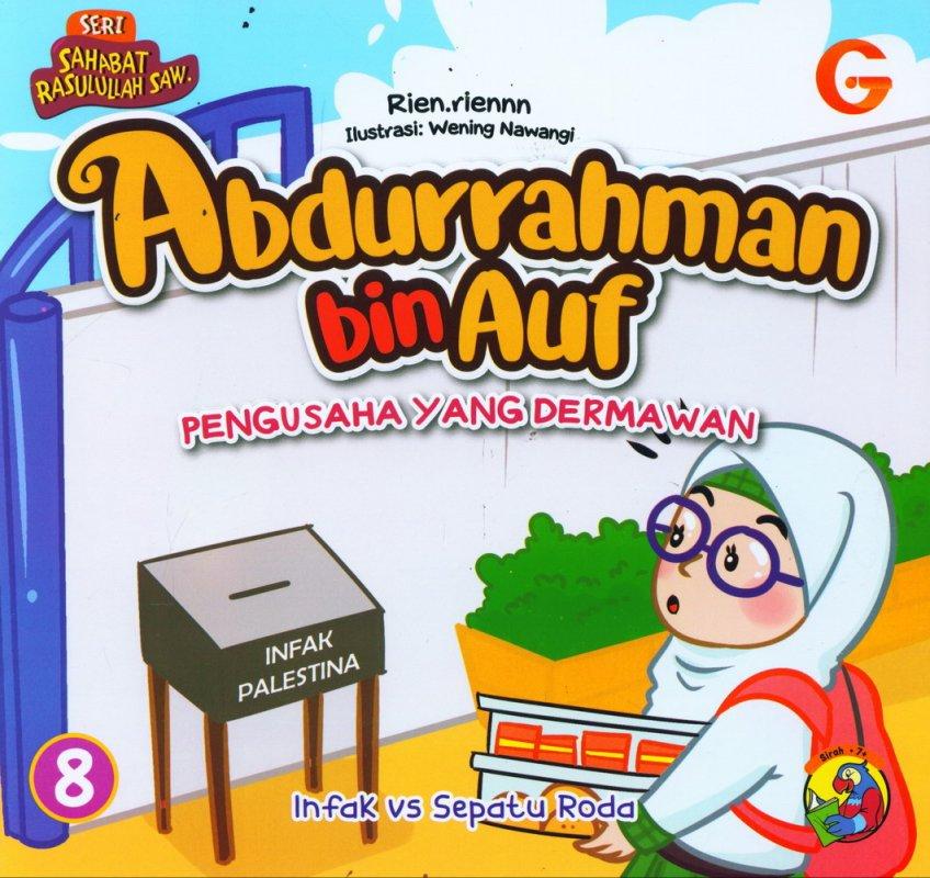Cover Buku Seri Sahabat Rasulullah Saw. : Abdurrahman bin Auf - Pengusaha yang Dermawan (Full Color)