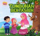 Seri Kebenaran Al-Quran: Tumbuhan Bertasbih (full color)
