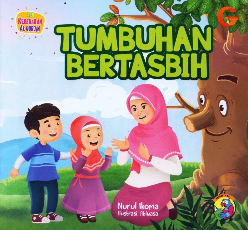 Cover Buku Seri Kebenaran Al-Quran: Tumbuhan Bertasbih (full color)