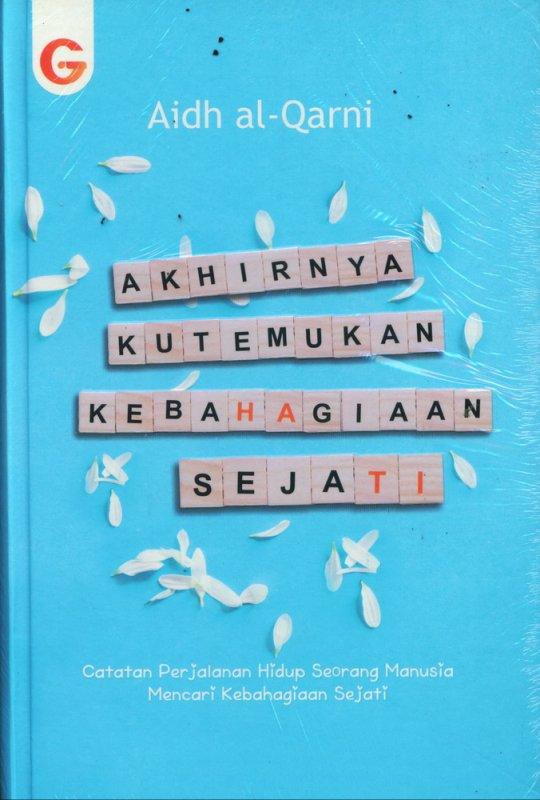 Cover Buku Akhirnya Kutemukan Kebahagiaan Sejati (Hard Cover)