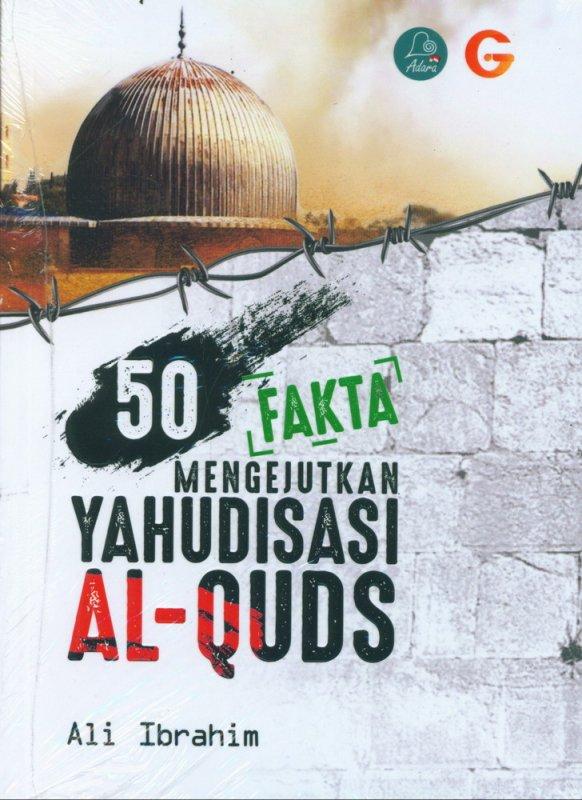 Cover Buku 50 Fakta Mengejutkan Yahudisasi Al-Quds
