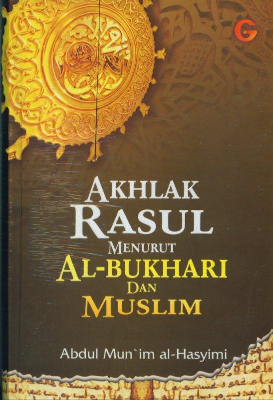 Cover Buku Akhlak Rasul Menurut Al-Bukhari dan Muslim (Hard Cover)