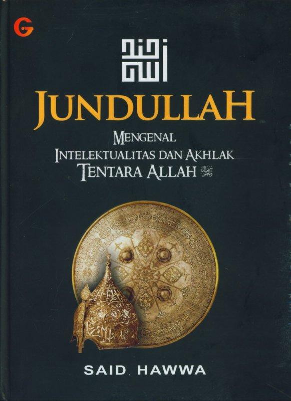 Cover Buku JUNDULLAH Mengenal Intelektualitas dan Akhlak Tentara Allah (Edisi Baru, Hard Cover)