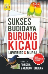 Sukses Budidaya Burung Kicau Loverbird & Murai