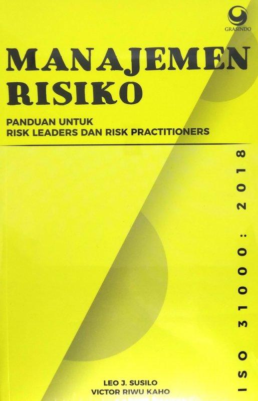 Cover Buku Manajemen Risiko: Panduan untuk Risk Leaders dan Risk Practioners iso 31000:2018