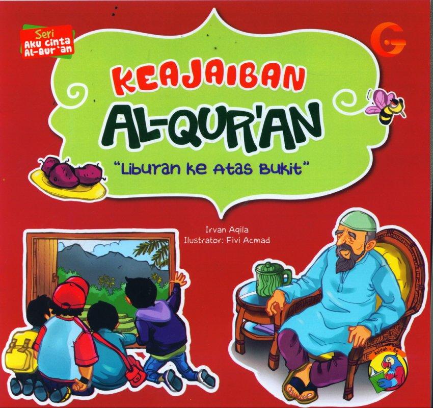 Cover Buku Seri Aku Cinta Al-Quran: Keajaiban Al-Quran - Liburan ke Atas Bukit (full color)