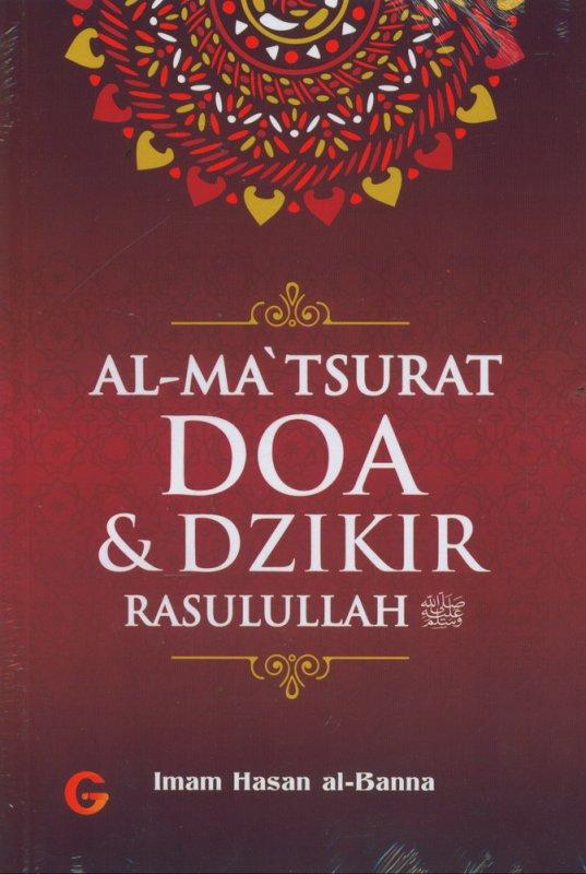 Cover Buku AL-MATSURAT DOA & DZIKIR RASULULLAH Edisi Baru