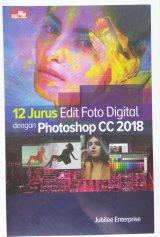 12 Jurus Edit Foto Digital dengan Photoshop CC 2018