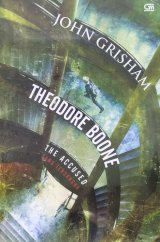 Theodore Boone #3: The Accused - Sang Tersangka