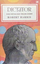 Dictator - Buku Ketiga dari Trilogi Cicero