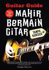 Guitar Guide Mahir Bermain Gitar Tanpa Kursus