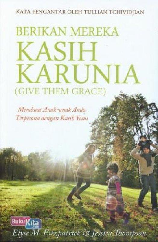 Cover Buku Berikan Mereka Kasih Karunia (buku murah)