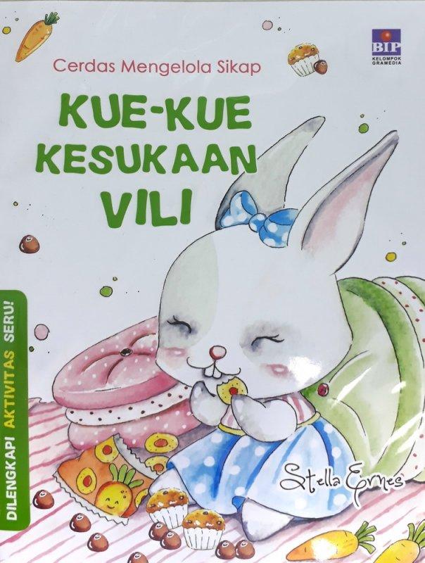 Cover Buku Cerdas Mengelola Sikap: Kue-Kue Kesukaan Vili