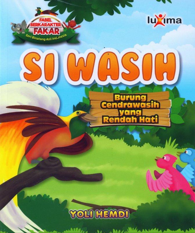 Cover Buku Si Wasih, Burung Cendrawasih yang Rendah Hati