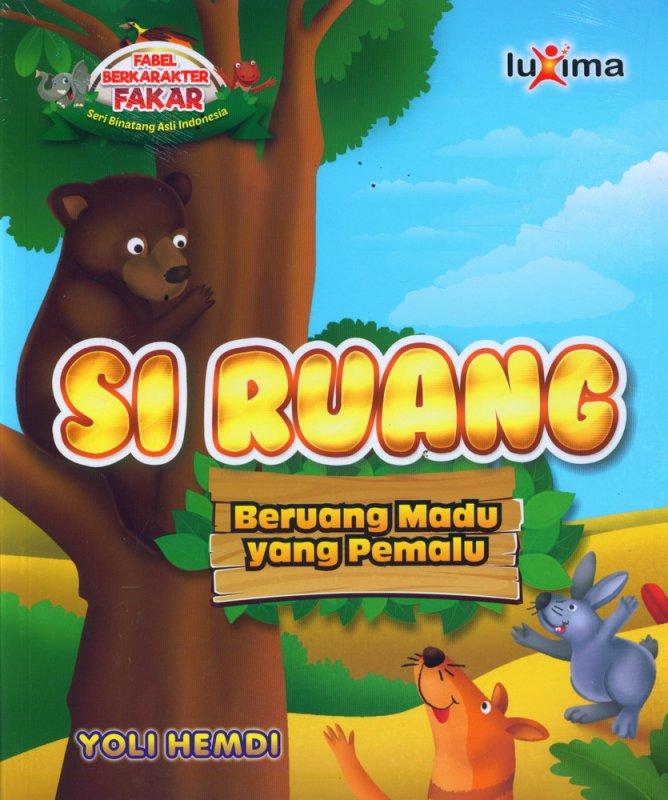 Cover Buku Si Ruang, Beruang Madu yang Pemalu