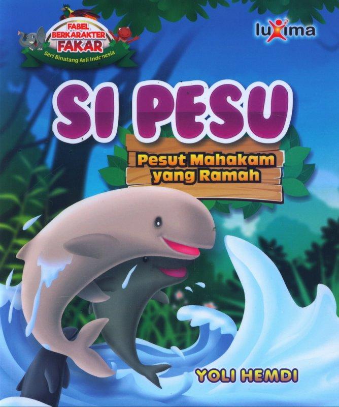 Cover Buku Si Pesu, Pesut Mahakam yang Ramah
