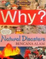 Why? Bencana Alam - Natural Disasters