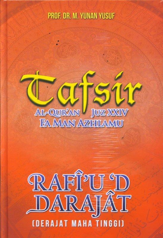 Cover Buku TAFSIR AL-QURAN JUZ XXIV FAMAN AZHLAMU RAFIUD DARAJAT (Hard Cover)