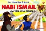 SERI KISAH NABI & RASUL NABI ISMAIL