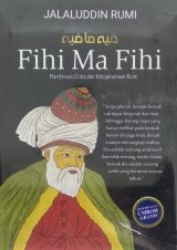 FIHI MA FIHI: Manifestasi Cinta dan Kebijaksanaan Rumi
