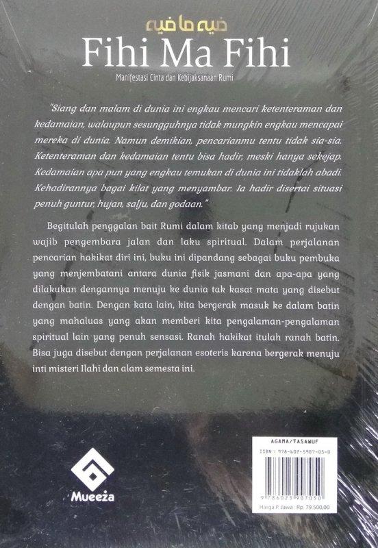 Cover Belakang Buku FIHI MA FIHI: Manifestasi Cinta dan Kebijaksanaan Rumi