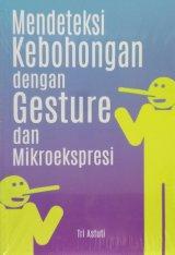 Detail Buku Mendeteksi Kebohongan dengan Gesture dan Mikroekspresi
