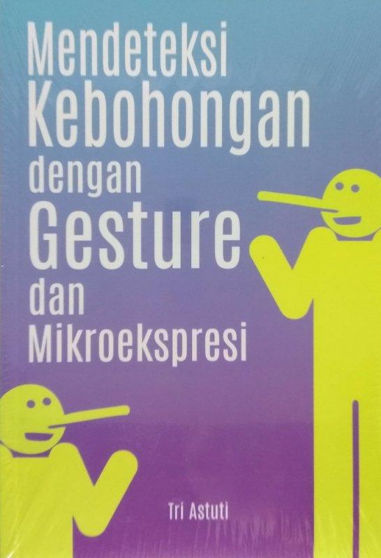 Cover Buku Mendeteksi Kebohongan dengan Gesture dan Mikroekspresi