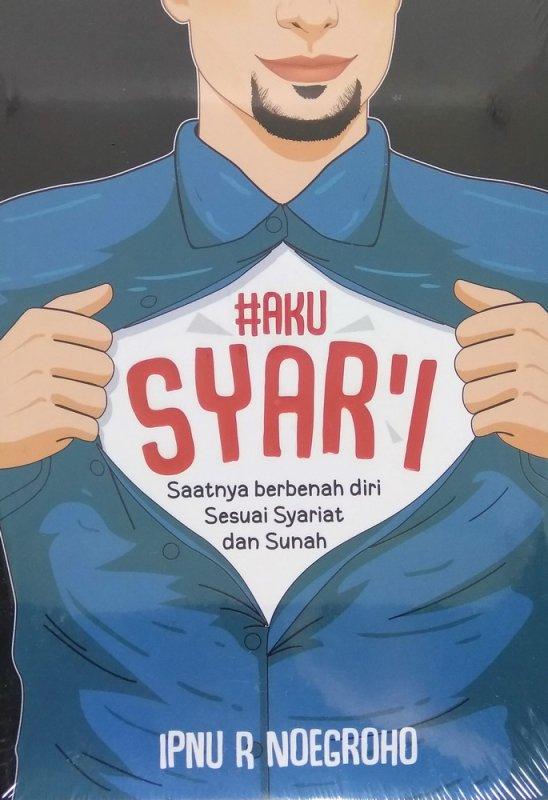 Cover Buku AKU SYARI: Saatnya Berbenah Diri Sesuai Syariat dan Sunah