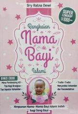 Rangkaian Nama Bayi Islami (Himpunan Nama-nama Bayi Islami Indah bagi Sang Bayi)